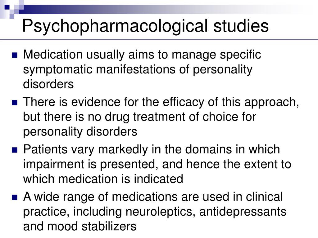 Psychopharmacological studies