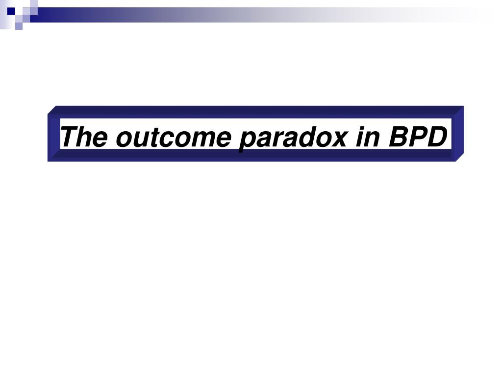 The outcome paradox in BPD