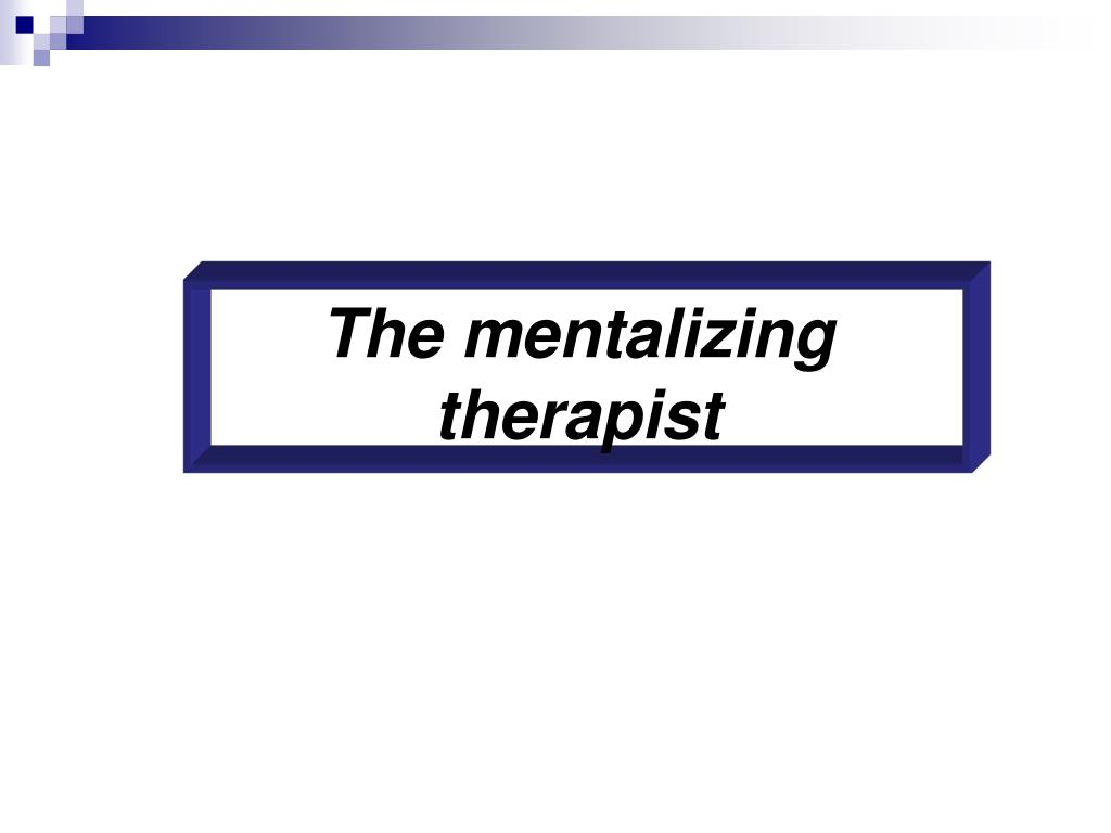 The mentalizing therapist