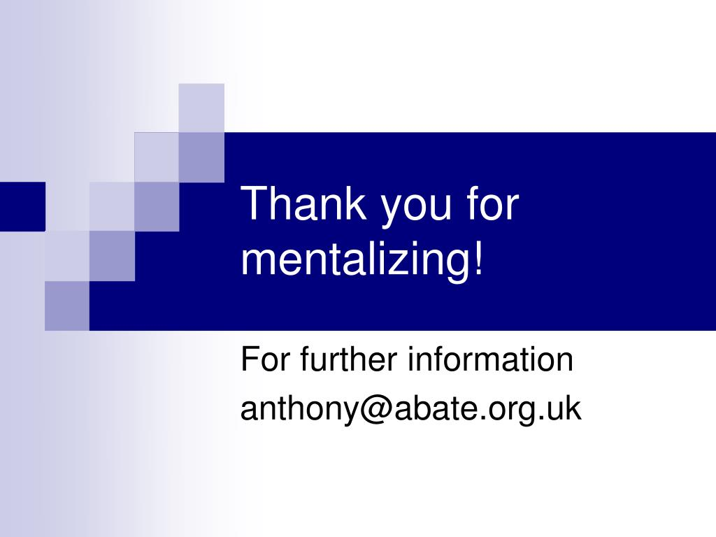 Thank you for mentalizing!