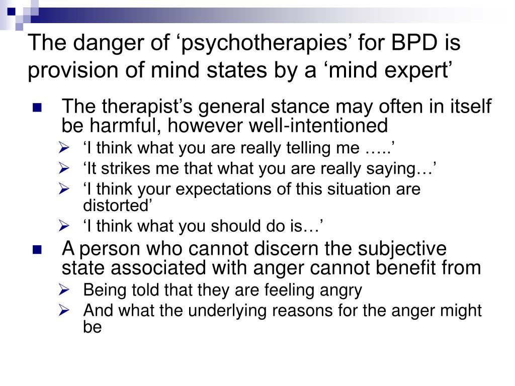 The danger of 'psychotherapies' for BPD is provision of mind states by a 'mind expert'