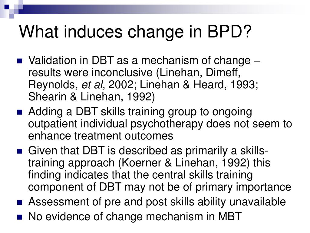 What induces change in BPD?