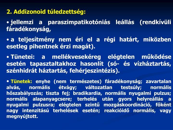 2. Addizonoid túledzettség: