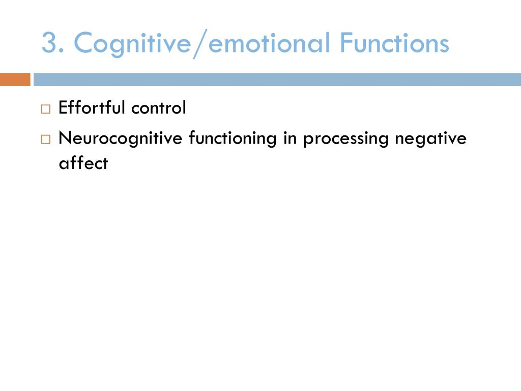 3. Cognitive/emotional Functions