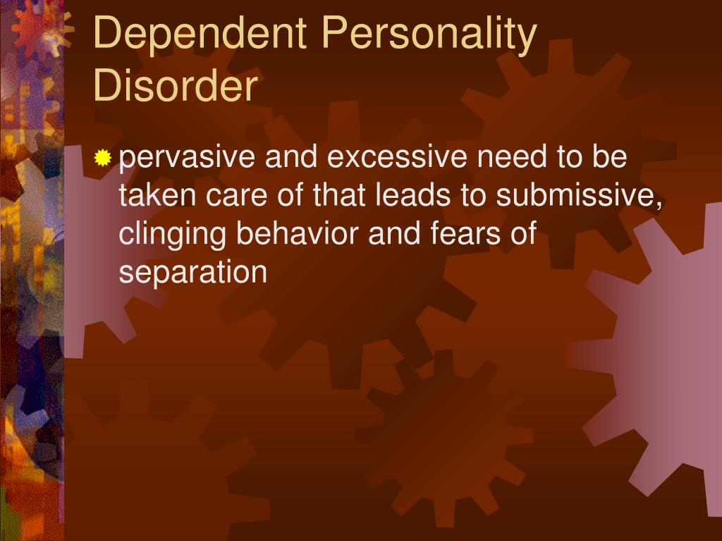 Dependent Personality Disorder