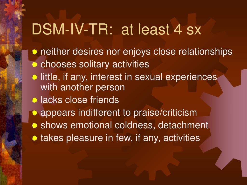 DSM-IV-TR:  at least 4 sx