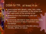 dsm iv tr at least 4 sx60