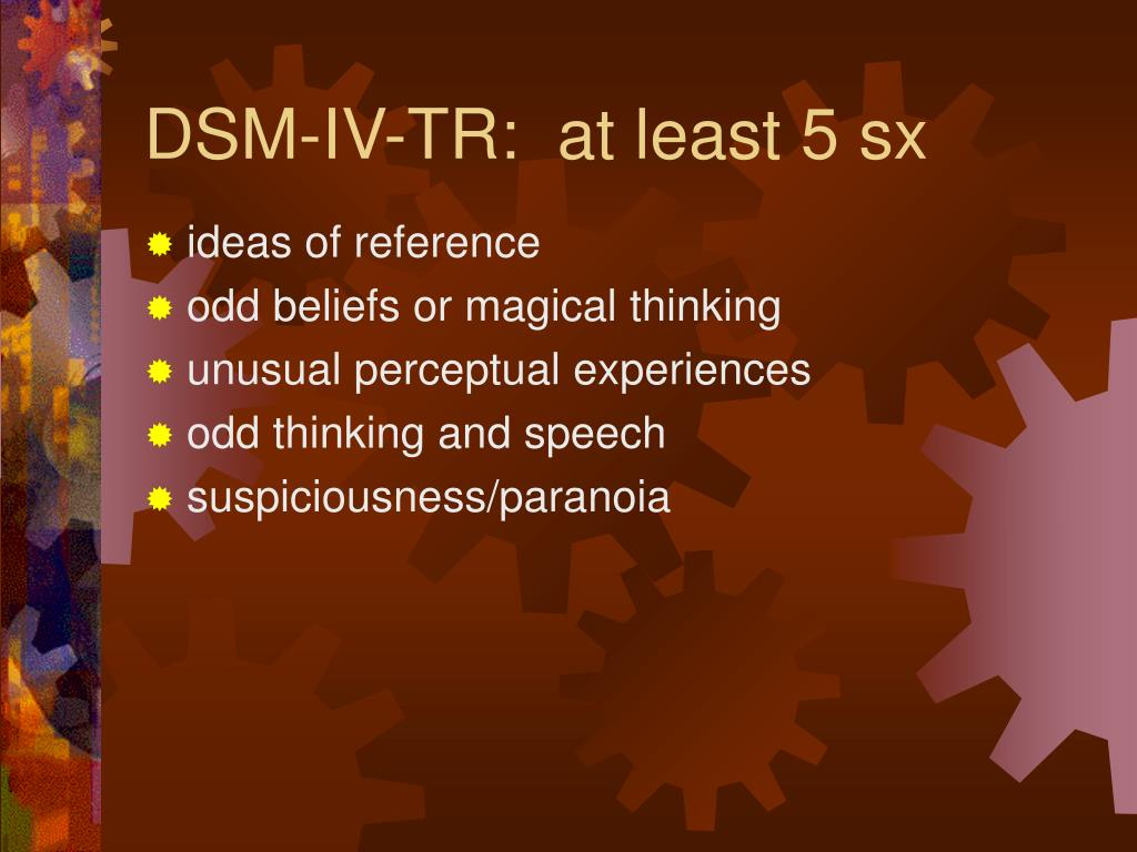 DSM-IV-TR:  at least 5 sx