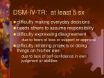 dsm iv tr at least 5 sx56