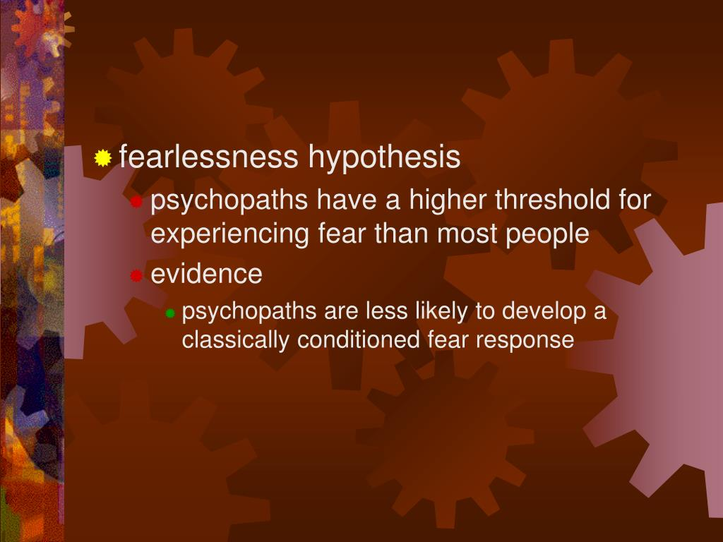 fearlessness hypothesis