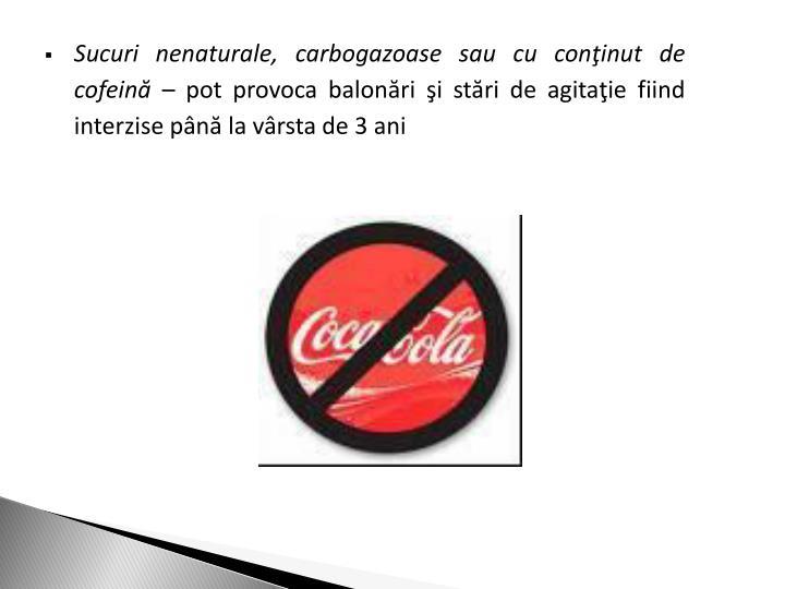Sucuri nenaturale, carbogazoase sau cu coninut de cofein