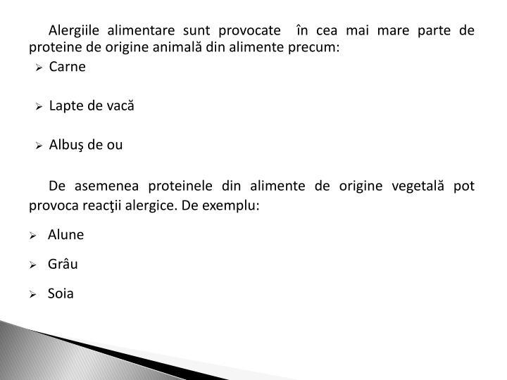 Alergiile alimentare sunt provocate  n cea mai mare parte de proteine de origine animal din alimente precum: