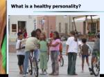 what is a healthy personality6