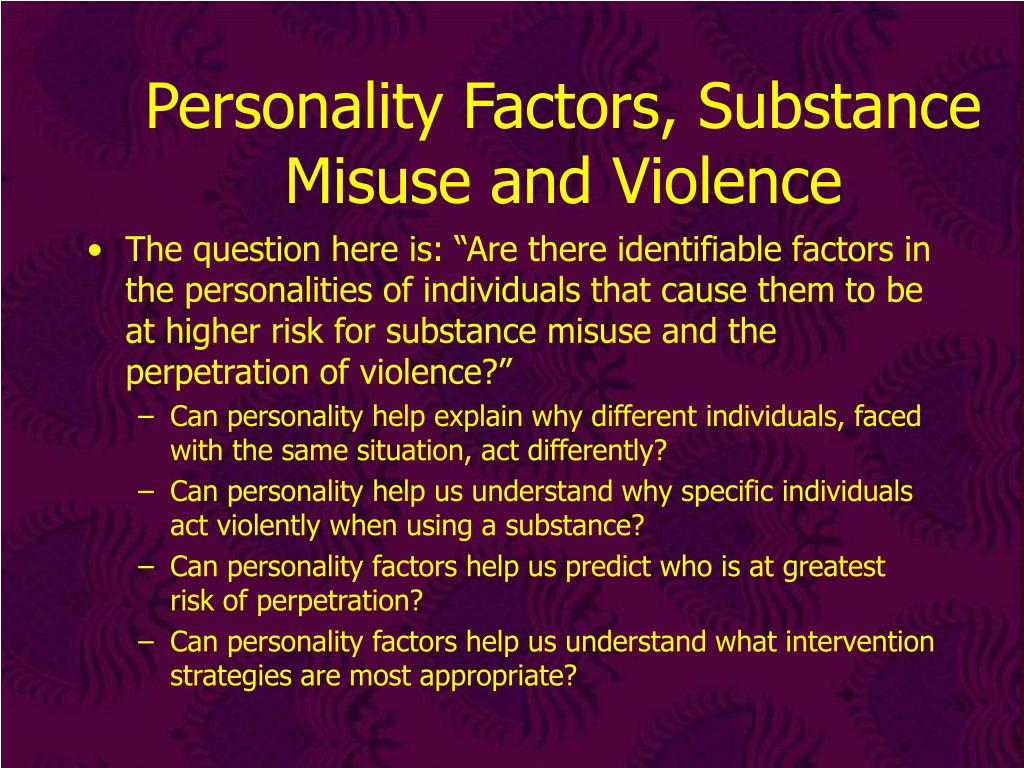 Personality Factors, Substance Misuse and Violence