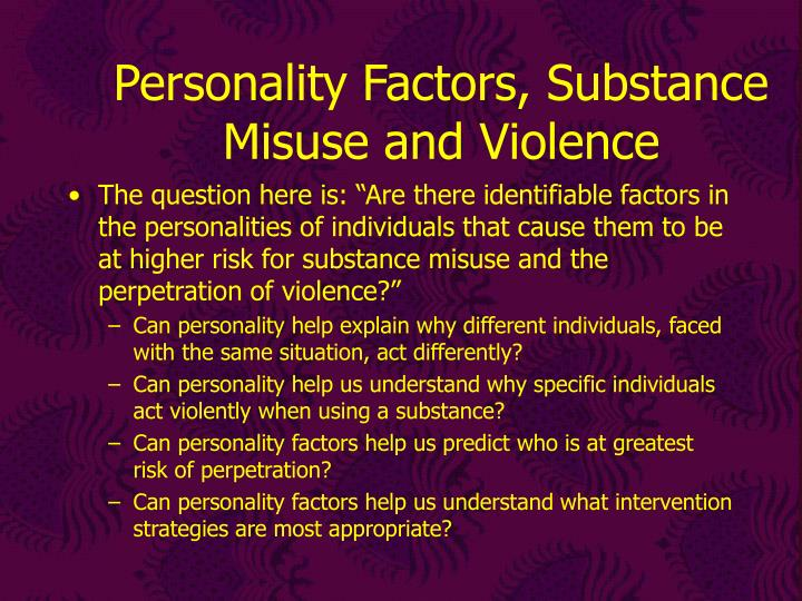 Personality factors substance misuse and violence2 l.jpg