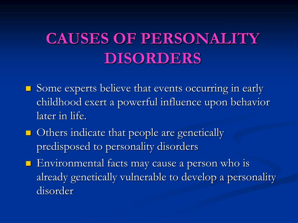 CAUSES OF PERSONALITY DISORDERS