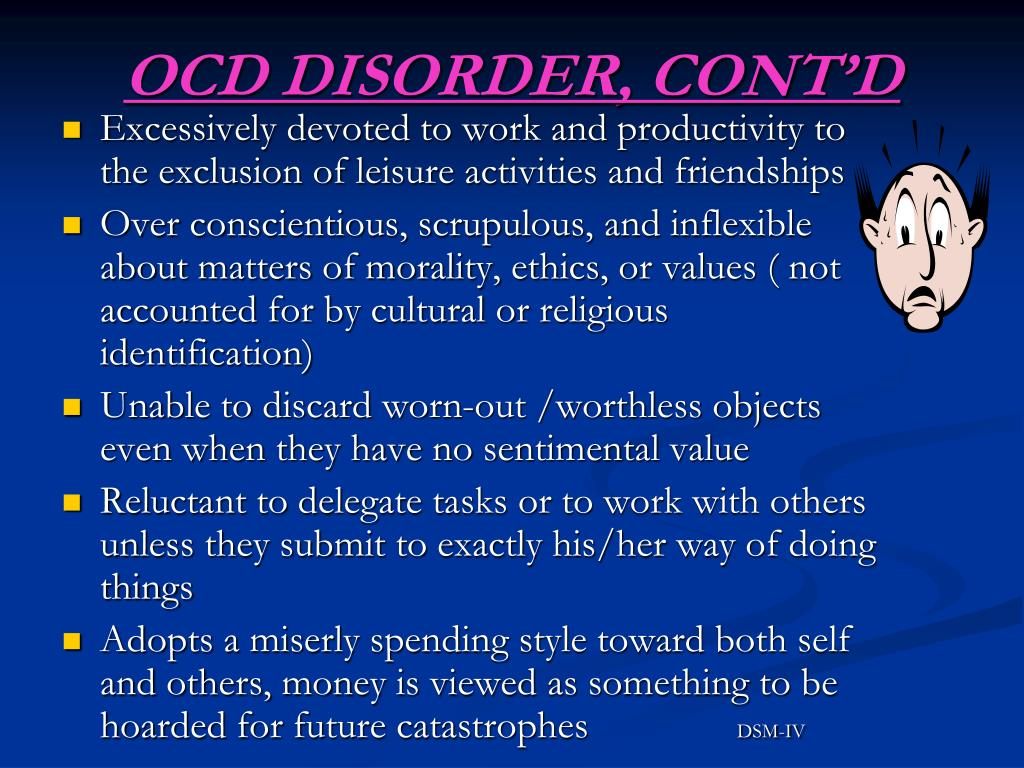 OCD DISORDER, CONT'D