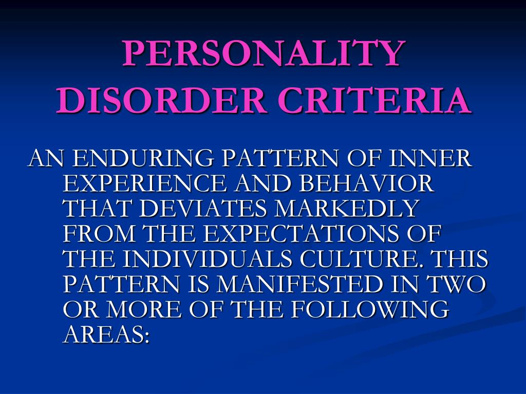 PERSONALITY DISORDER CRITERIA