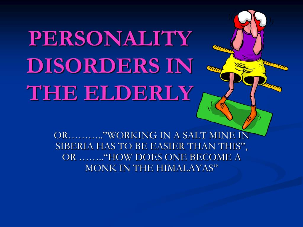 PERSONALITY DISORDERS IN THE ELDERLY