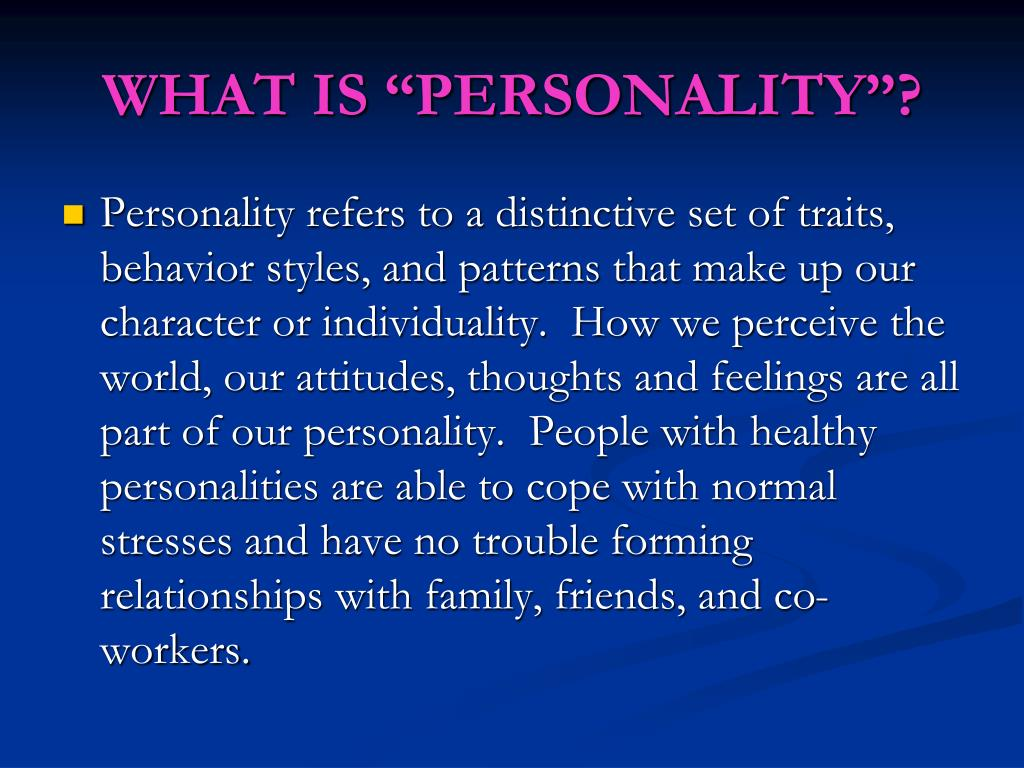 "WHAT IS ""PERSONALITY""?"