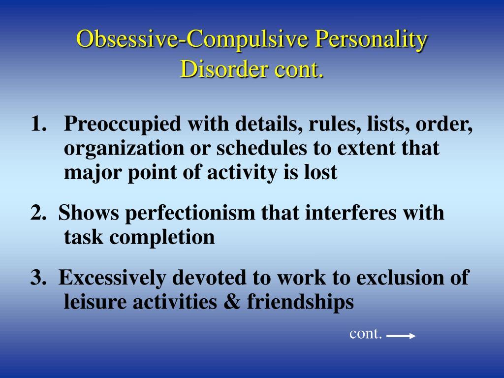 Obsessive-Compulsive Personality Disorder cont.