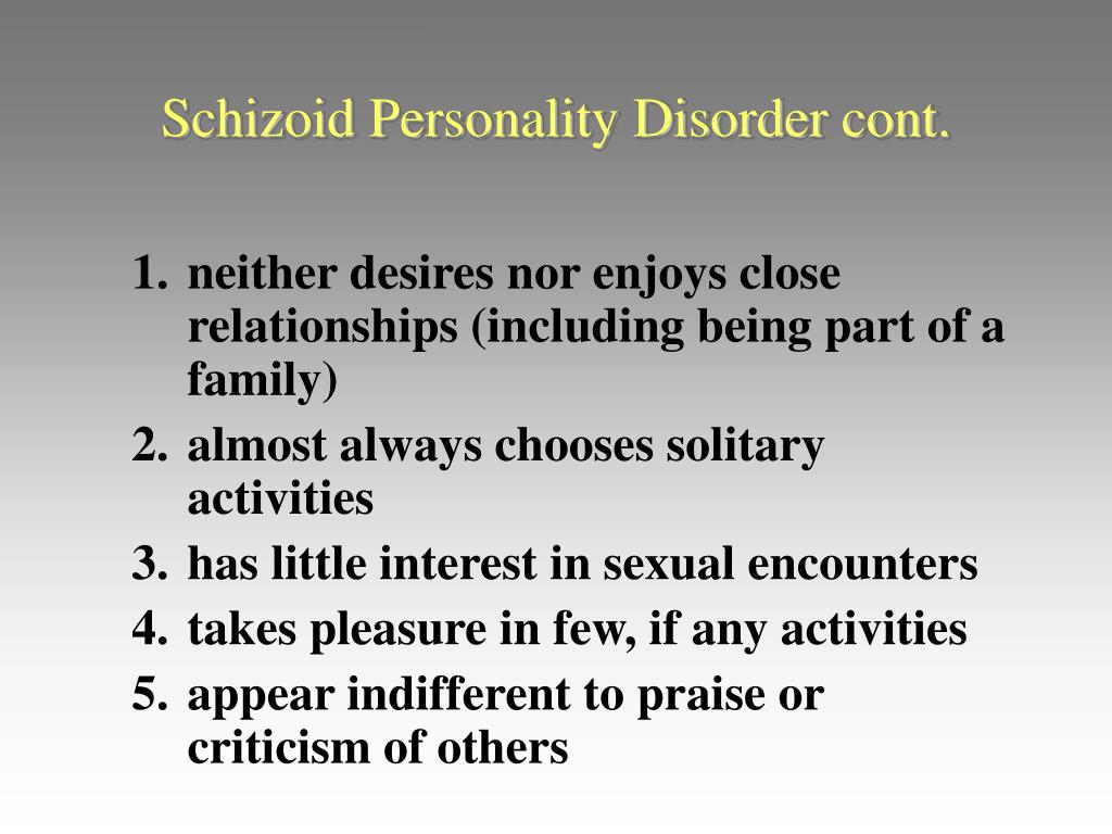 Schizoid Personality Disorder cont.