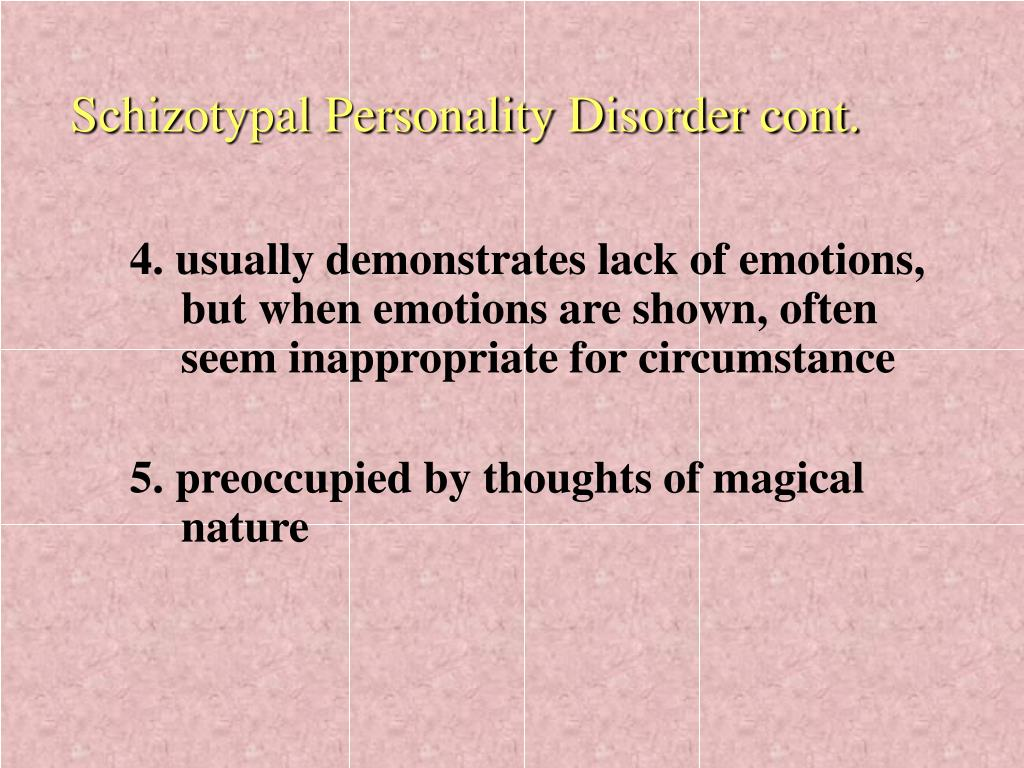Schizotypal Personality Disorder cont.
