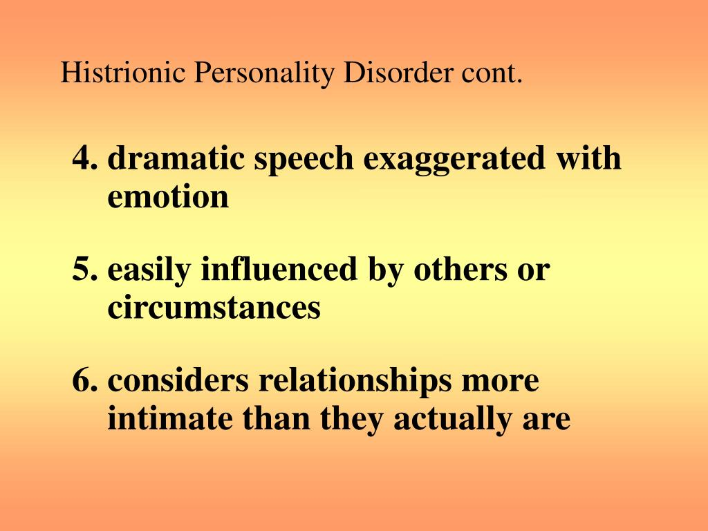 Histrionic Personality Disorder cont.