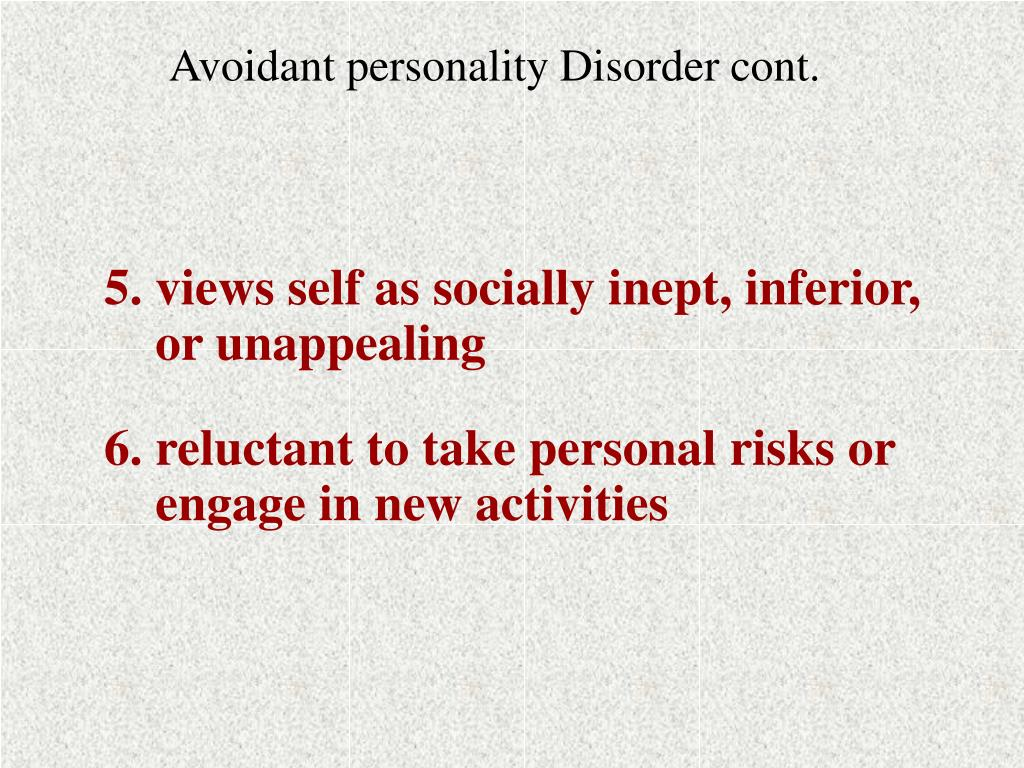 Avoidant personality Disorder cont.