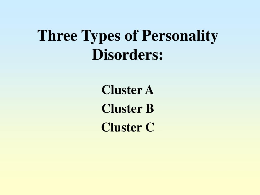 Three Types of Personality Disorders: