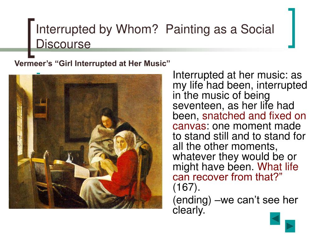 Interrupted at her music: as my life had been, interrupted in the music of being seventeen, as her life had been,