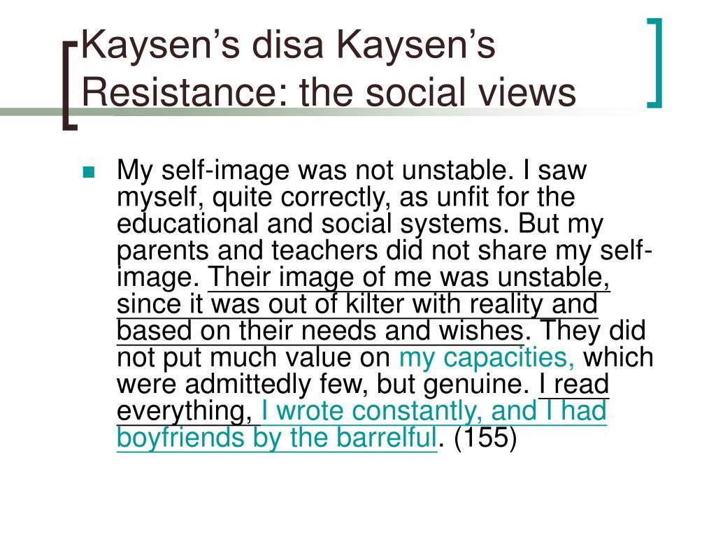 Kaysen's disa Kaysen's Resistance: the social views