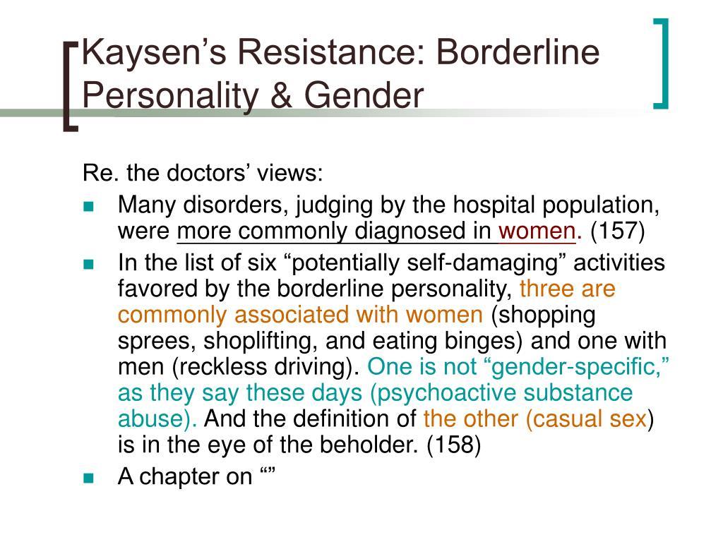 Kaysen's Resistance: Borderline Personality & Gender