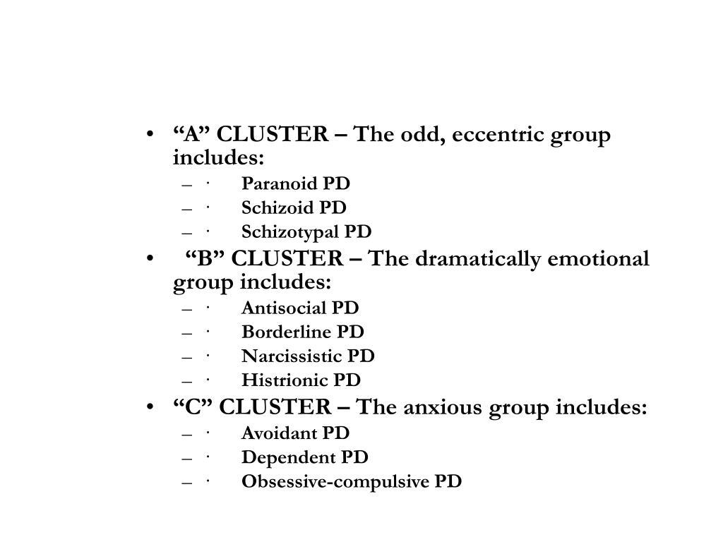 """A"" CLUSTER – The odd, eccentric group includes:"