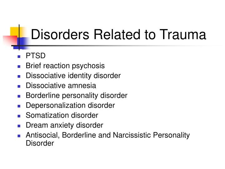 Disorders related to trauma