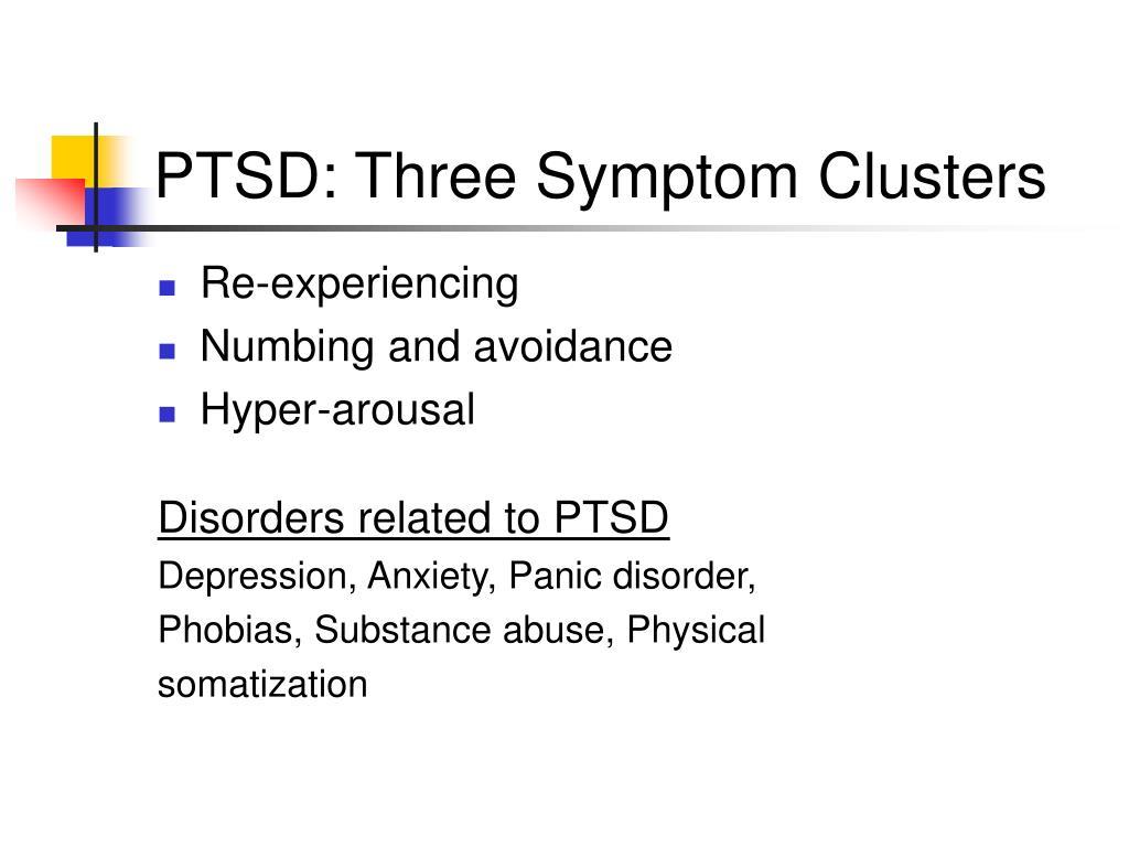 PTSD: Three Symptom Clusters