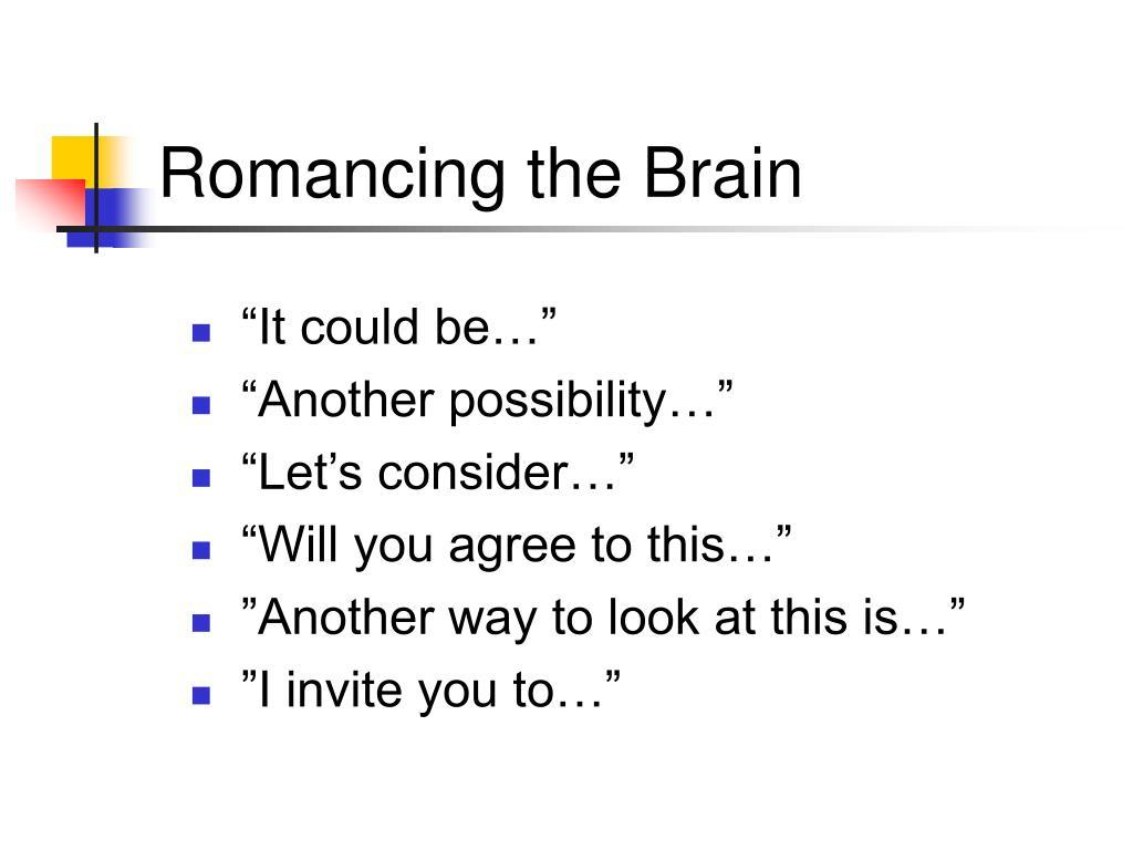 Romancing the Brain