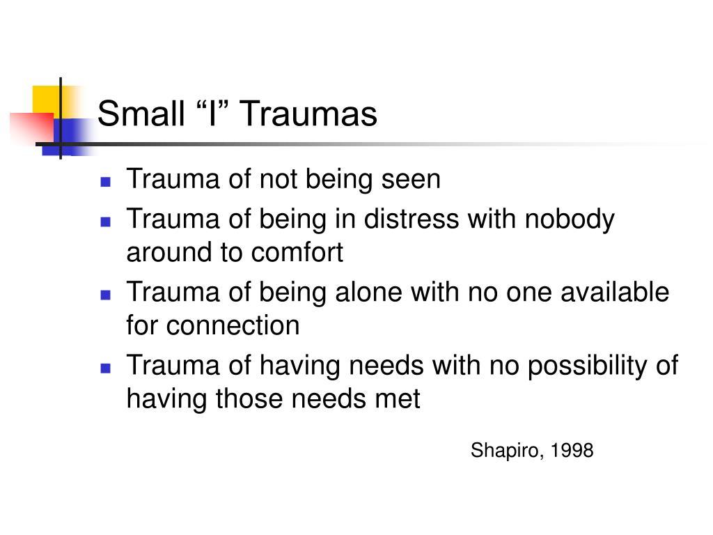 "Small ""I"" Traumas"
