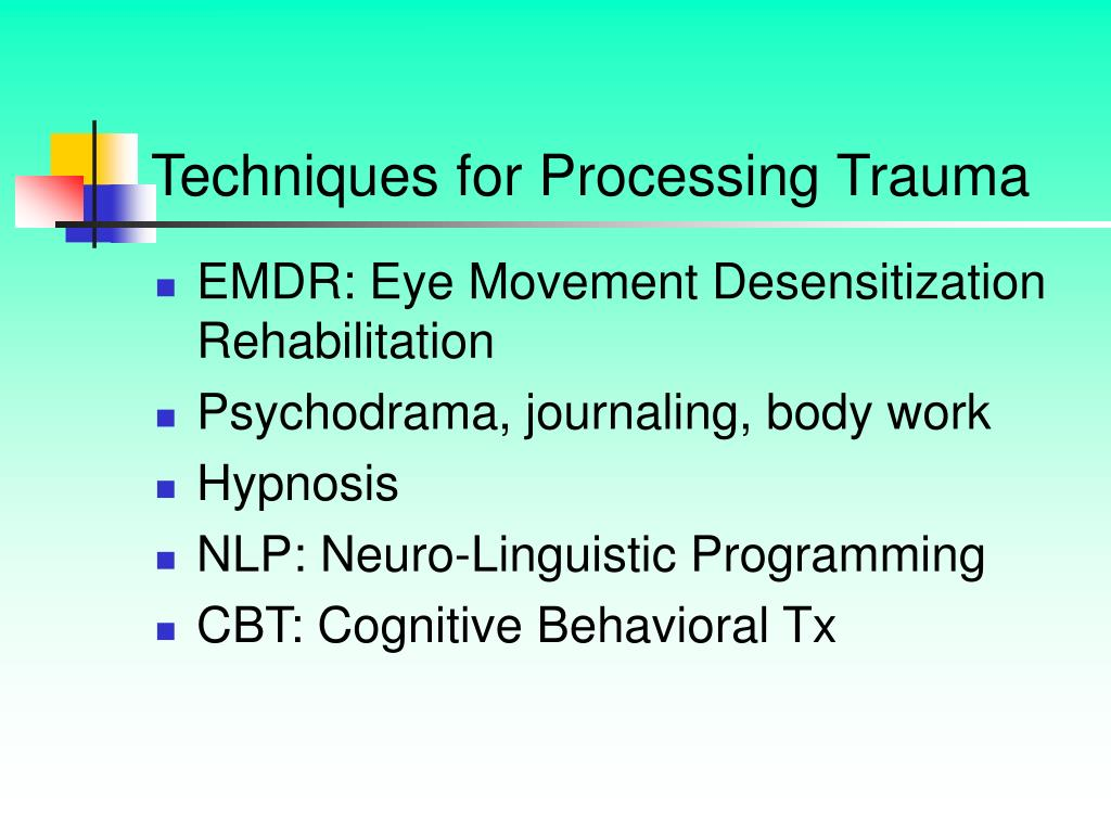 Techniques for Processing Trauma
