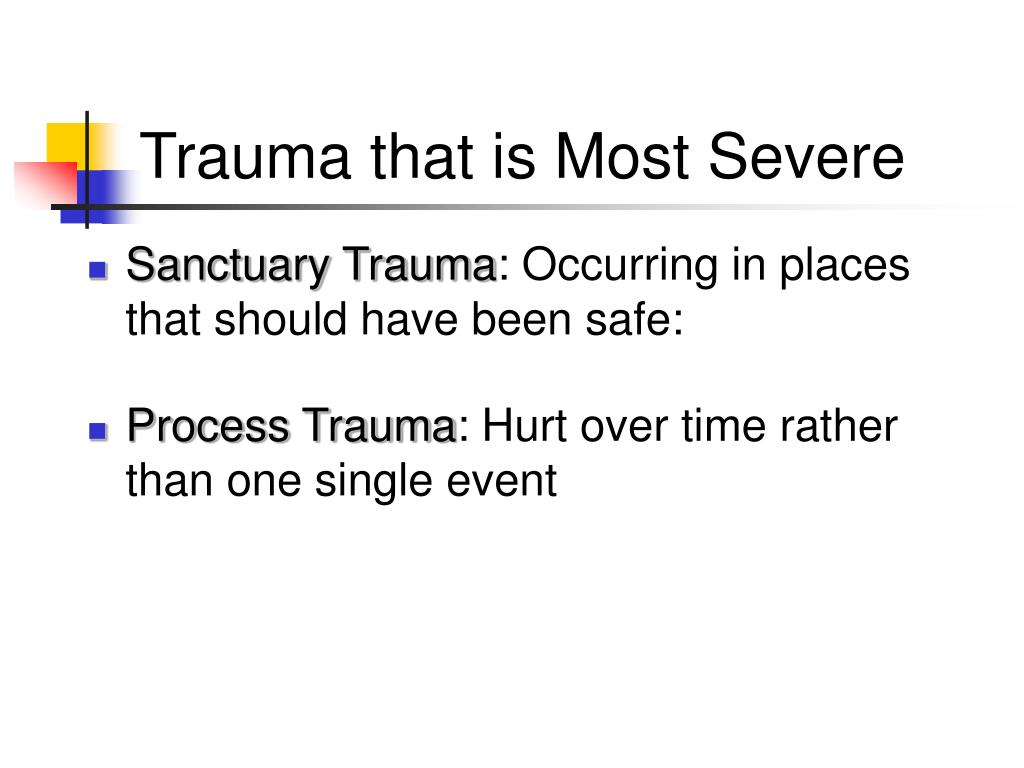 Trauma that is Most Severe