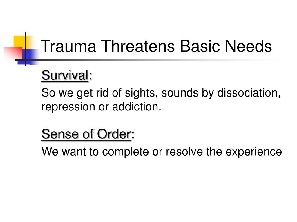 Trauma Threatens Basic Needs