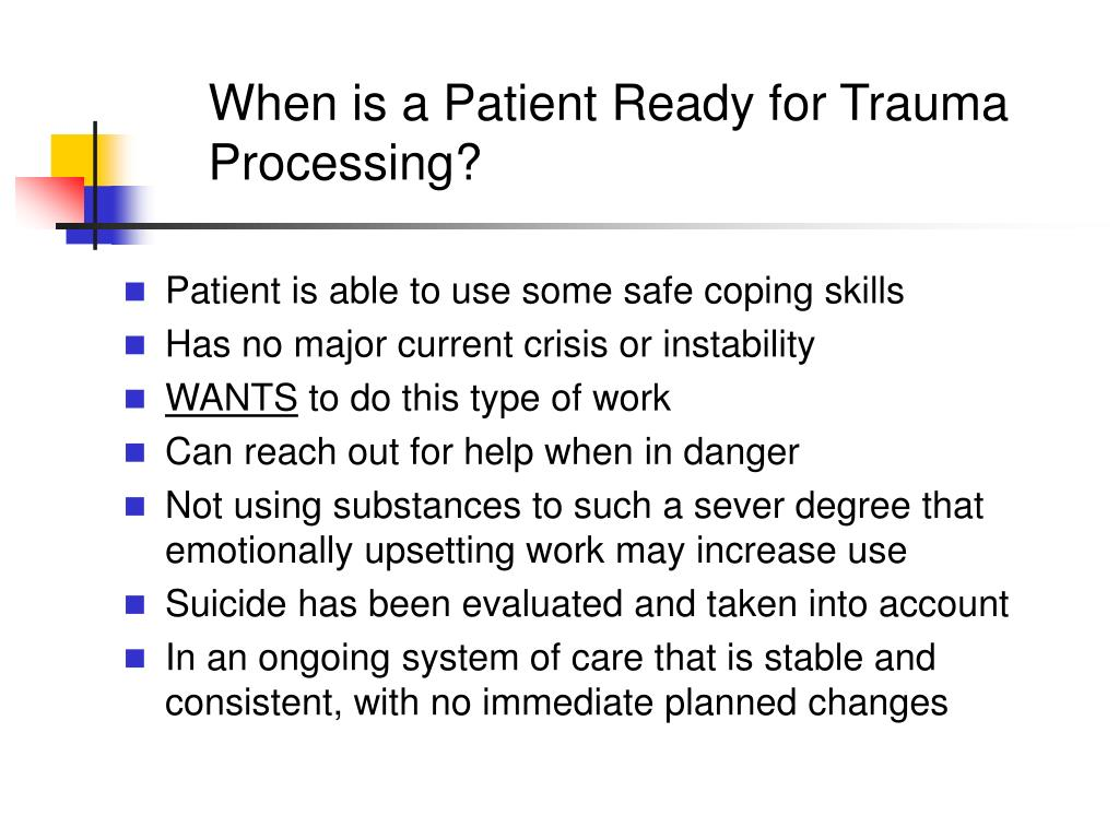 When is a Patient Ready for Trauma Processing?