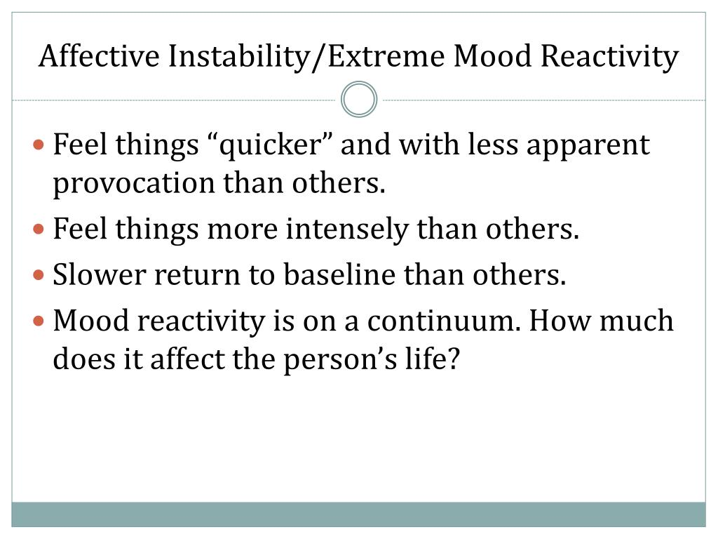 Affective Instability/Extreme Mood Reactivity