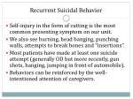 recurrent suicidal behavior