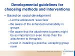 developmental guidelines for choosing methods and interventions96