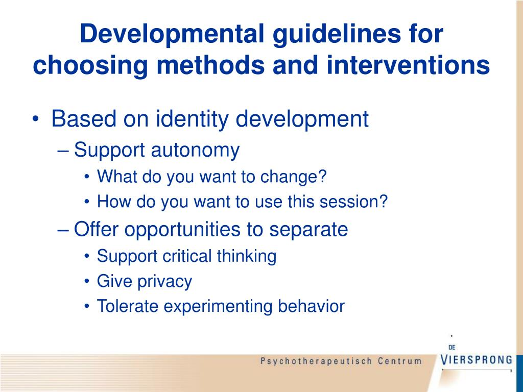 Developmental guidelines for choosing methods and interventions