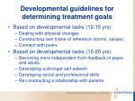 developmental guidelines for determining treatment goals