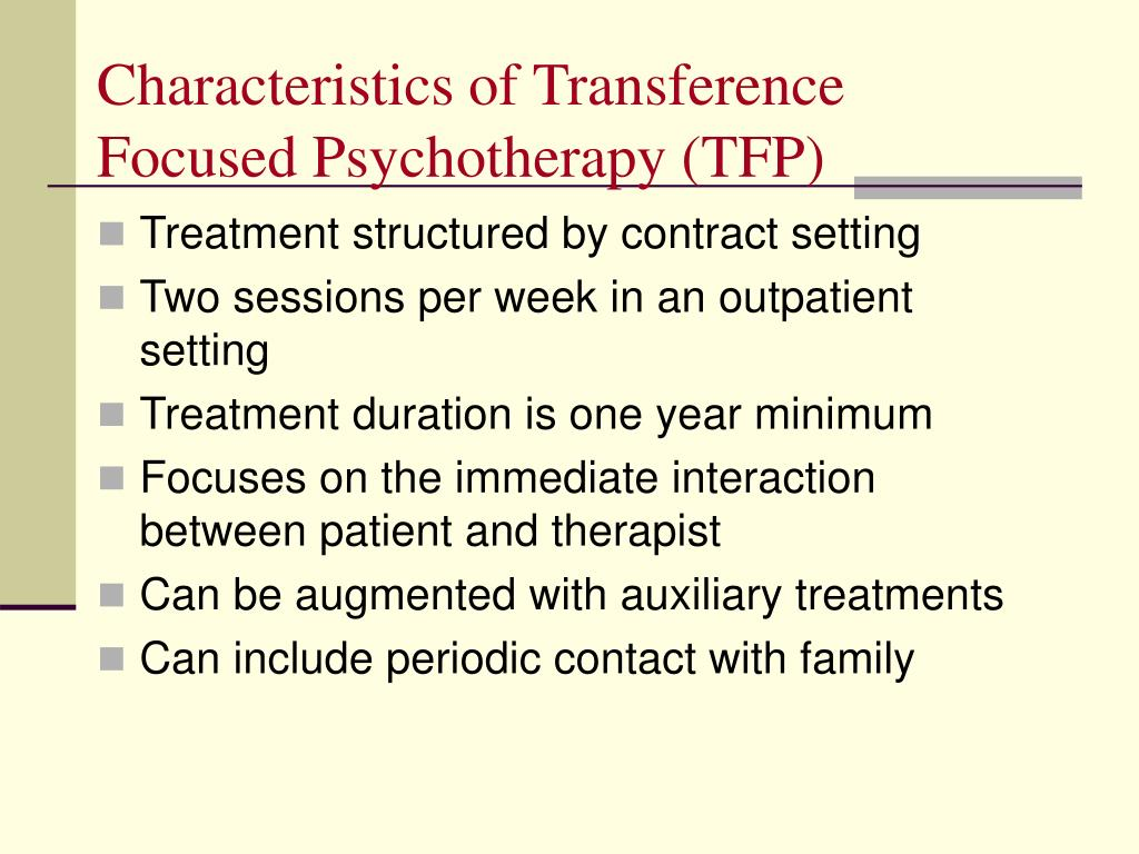 Characteristics of Transference Focused Psychotherapy (TFP)