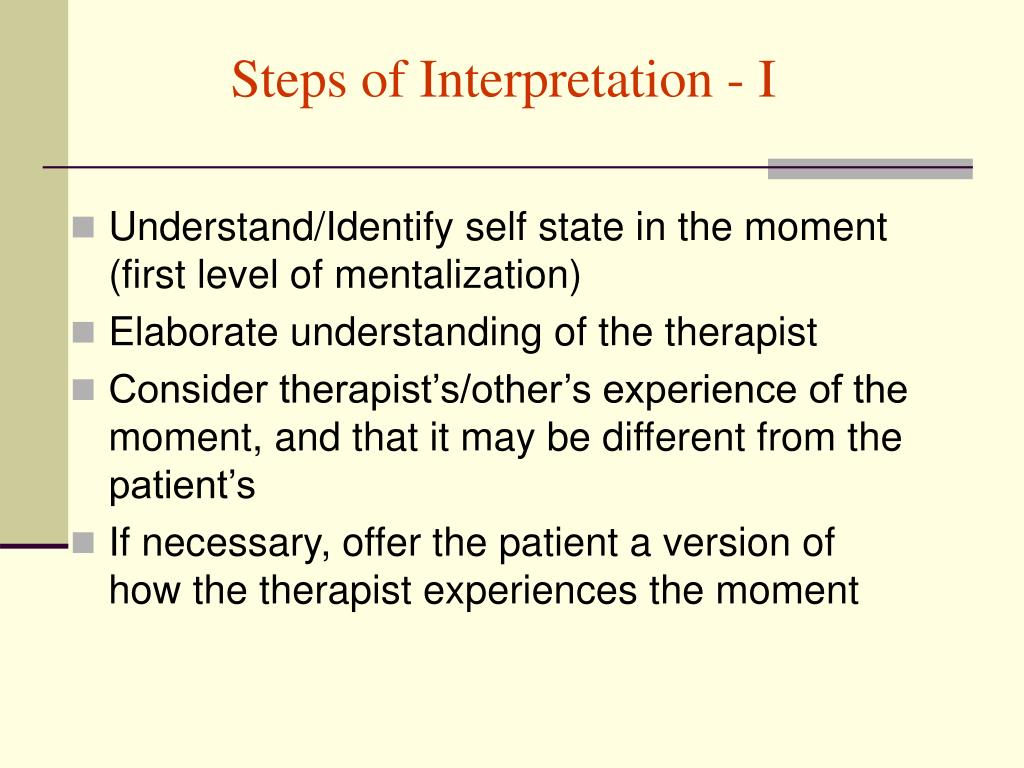 Steps of Interpretation - I