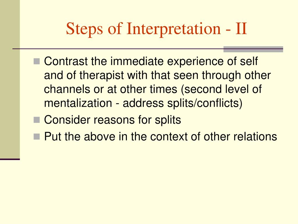 Steps of Interpretation - II